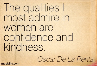 Quotation-Oscar-De-La-Renta-confidence-kindness-women-Meetville-Quotes-99624